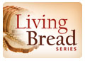 Living Bread Series